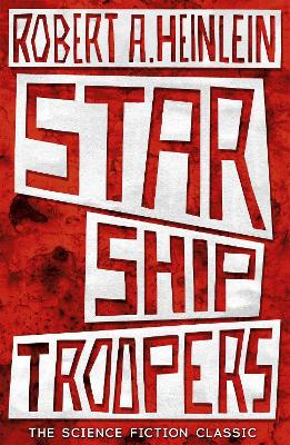 Starship Troopers by Robert a Heinlein