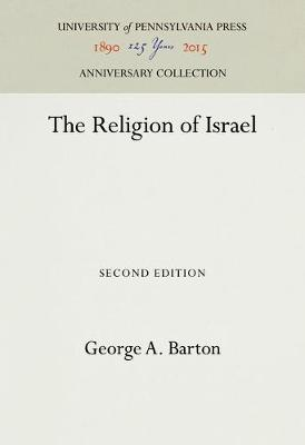 The Religion of Israel by George A. Barton