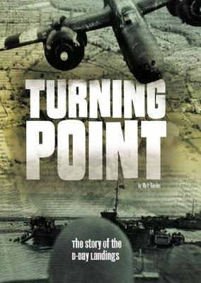 Turning Point: The Story of the D-Day Landings: The Story of the D-Day Landings by Michael Burgan