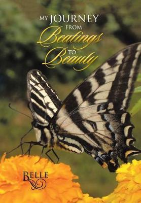 My Journey from Beatings to Beauty by Belle