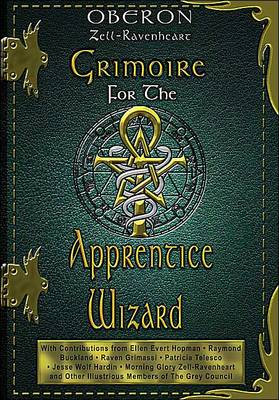 Grimoire for the Apprentice Wizard by Oberon Zell-Ravenheart