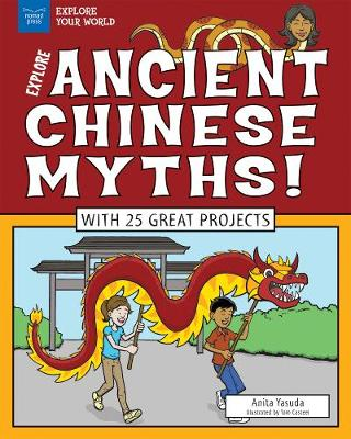 Explore Ancient Chinese Myths! by Anita Yasuda