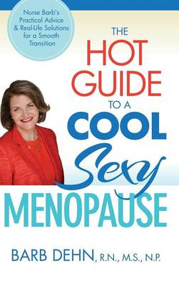 The Hot Guide to a Cool, Sexy Menopause by Barbara Dehn