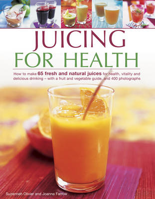 Juicing for Health by Olivier Suzannah & Farrow Joanna