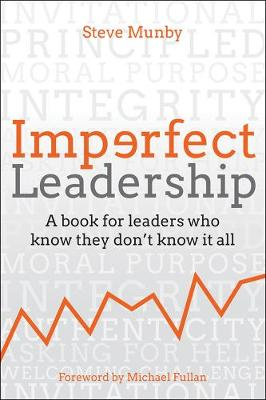 Imperfect Leadership: A book for leaders who know they don't know it all by Michael Fullan