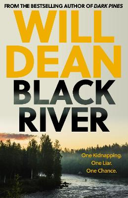 Black River: 'A must read' Observer Thriller of the Month by Will Dean
