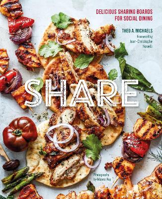 Share: Delicious Sharing Boards for Social Dining by Theo A. Michaels