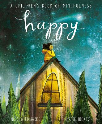 Happy: A Children's Book of Mindfulness by Nicola Edwards