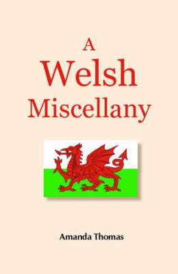 A Welsh Miscellany by Amanda Thomas