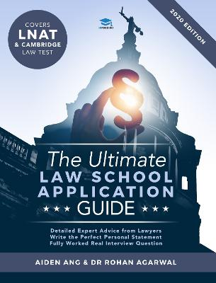 The Ultimate Law School Application Guide: Detailed Expert Advise from Lawyers, Write the Perfect Personal Statement, Fully Worked Real Interview Questions, Covers LNAT and Cambridge Law Test, Law School Application, 2019 Edition, UniAdmissions by Aiden Ang