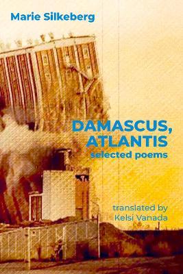 Damascus, Atlantis: Selected Poems book