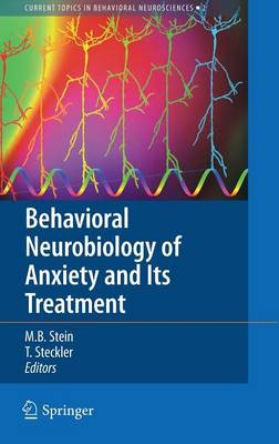 Behavioral Neurobiology of Anxiety and Its Treatment by Thomas Steckler