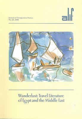Wanderlust by Ferial J. Ghazoul