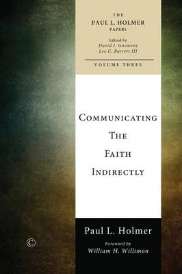 Communicating the Faith Indirectly by Paul L. Holmer