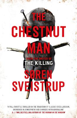 The Chestnut Man: The gripping debut novel from the writer of The Killing by Soren Sveistrup