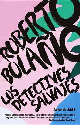 Detectives Salvajes by Roberto Bolano