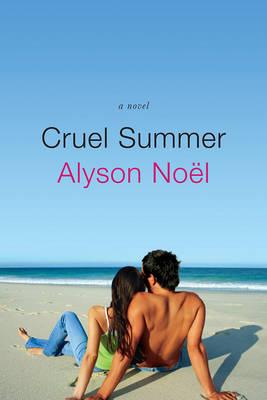 Cruel Summer by Alyson Noel