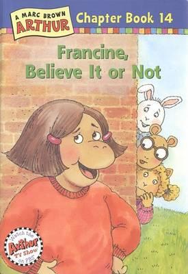 Francine, Believe It or Not! by Marc Tolon Brown