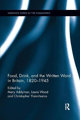 Food, Drink, and the Written Word in Britain, 1820-1945 by Mary Addyman