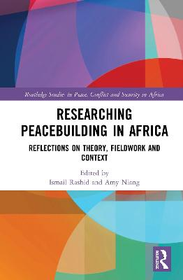 Researching Peacebuilding in Africa: Reflections on Theory, Fieldwork and Context book