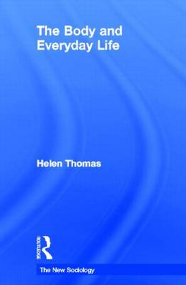 The Body and Everyday Life by Helen Thomas