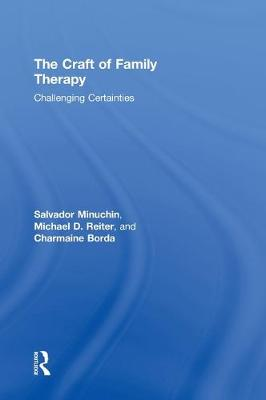 Craft of Family Therapy by Salvador Minuchin