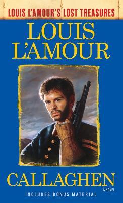 Callaghen (Louis L'amour's Lost Treasures) by Louis L'amour