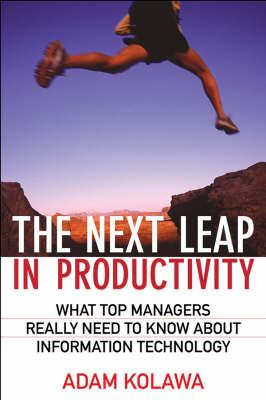 The Next Leap in Productivity by Adam Kolawa