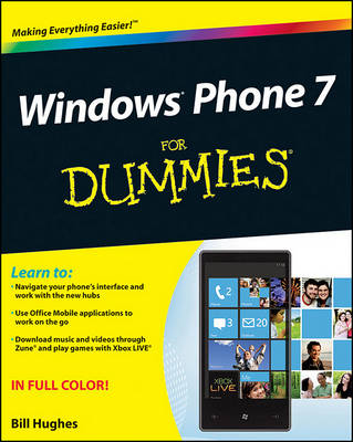 Windows Phone 7 for Dummies (R) by Bill Hughes