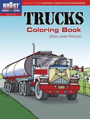 BOOST Trucks Coloring Book by Steven James Petruccio