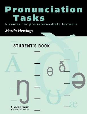 Pronunciation Tasks Student's book by Martin Hewings