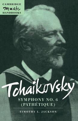 Tchaikovsky: Symphony No. 6 (Pathetique) by Timothy L. Jackson