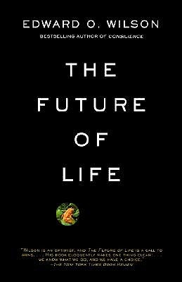 The Future of Life by Edward O Wilson