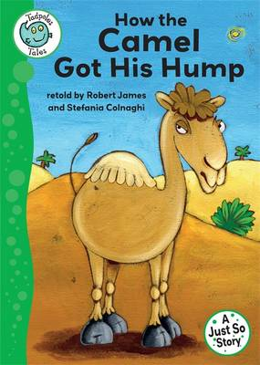 Just So Stories - How the Camel Got His Hump by Robert James