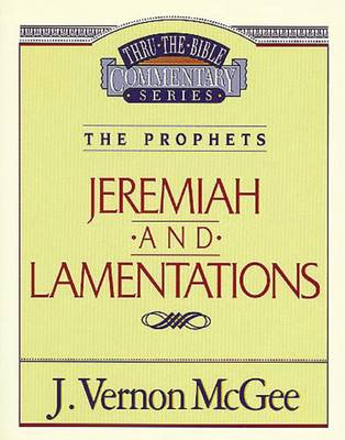 Jeremiah / Lamentations by Dr J Vernon McGee