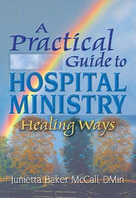 Practical Guide to Hospital Ministry by Harold G. Koenig