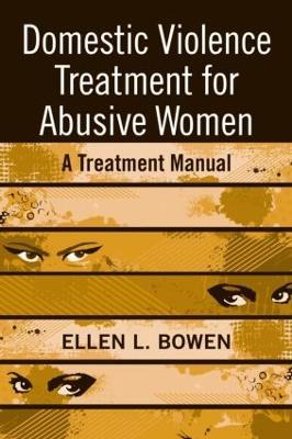 Domestic Violence Treatment for Abusive Women book