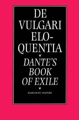 De Vulgari Eloquentia by Marianne Shapiro