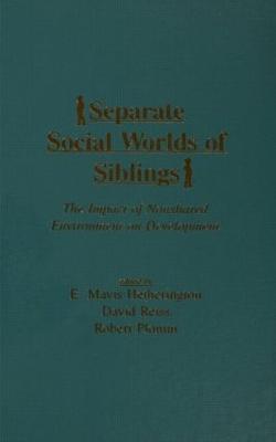 Separate Social Worlds of Siblings by David Reiss