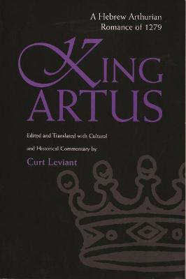 King Artus by Curt Leviant