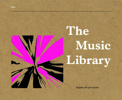 Music Library: Graphic Art & Sound by Jonny Trunk