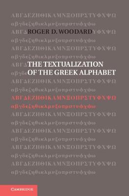 Textualization of the Greek Alphabet by Roger D. Woodard
