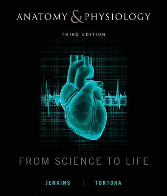 Anatomy and Physiology From Science to Life 3E + WileyPlus Registration Card by Gail W. Jenkins