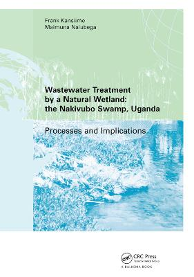 Wastewater Treatment by a Natural Wetland: the Nakivubo Swamp, Uganda by Frank Kansiime