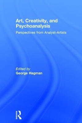 Art, Creativity, and Psychoanalysis by George Hagman