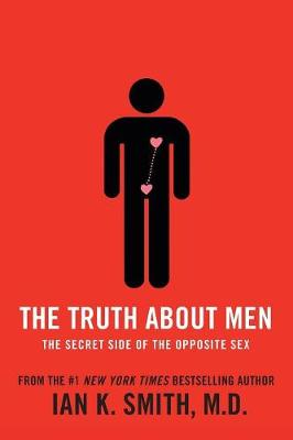 The Truth About Men by Ian K. Smith