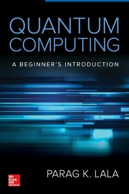 Quantum Computing by Parag Lala