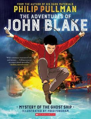 The Adventures of John Blake: Mystery of the Ghost Ship by Philip Pullman
