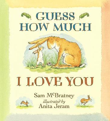 Guess How Much I Love You (Big Book) by Sam McBratney