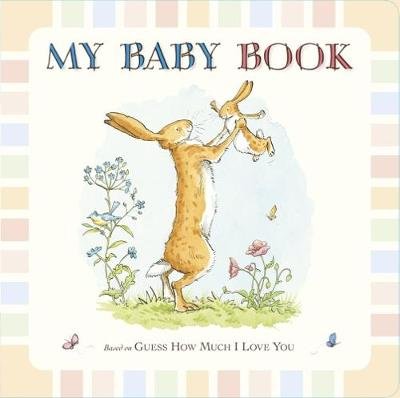 Guess How Much I Love You: My Baby Book book